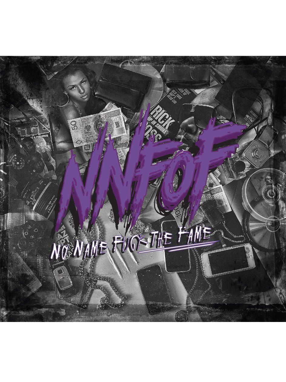 NNFOF - No Name Fuck The Fame
